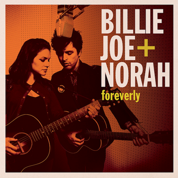 """Foreverly"" от Billie Joe Armstrong из Green Day и Norah Jones"